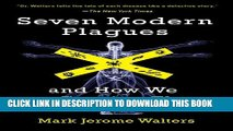 [PDF] Seven Modern Plagues: and How We Are Causing Them Full Online