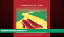For you Action Research for Teachers: Traveling the Yellow Brick Road (3rd Edition)