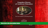 Enjoyed Read Forgotten Heroes of American Education: The Great Tradition of Teaching Teachers