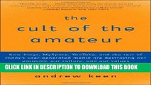 [PDF] The Cult of the Amateur: How blogs, MySpace, YouTube, and the rest of today s user-generated
