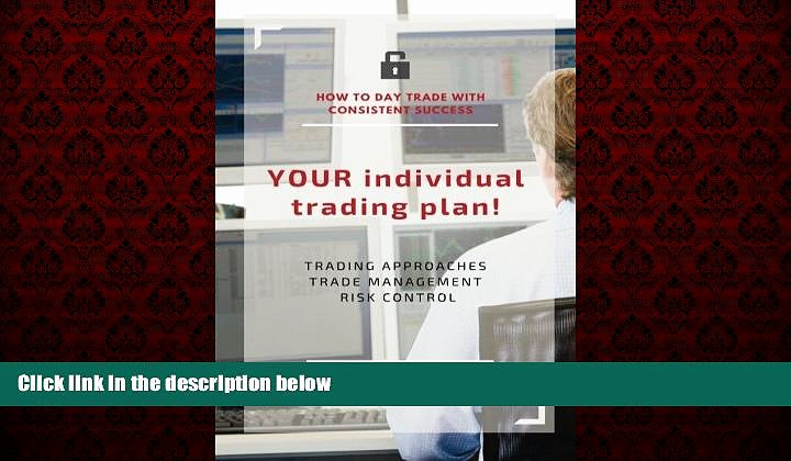 Popular Book YOUR individual trading plan! How to day trade with consistent success: Trading