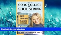 Enjoyed Read How to Go to College on a Shoe String: The Insider s Guide to Grants, Scholarships,
