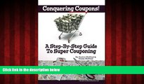 Online eBook Conquering Coupons!: A Step-By-Step Guide To Super Couponing