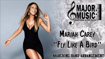 'Fly Like A Bird' Mariah Carey Marching-Pep Band Music Arrangement