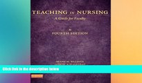 there is  Teaching in Nursing: A Guide for Faculty, 4th Edition