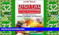 Big Deals  Digital Storytelling in the Classroom: New Media Pathways to Literacy, Learning, and