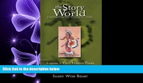 there is  The Story of the World: History for the Classical Child, Volume 3: Early Modern Times