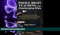 there is  Whole Brain Teaching for Challenging Kids (and the rest of your class, too!)
