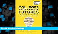 Big Deals  Colleges That Create Futures: 50 Schools That Launch Careers By Going Beyond the