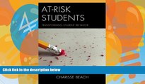 Big Deals  At-Risk Students: Transforming Student Behavior  Best Seller Books Most Wanted