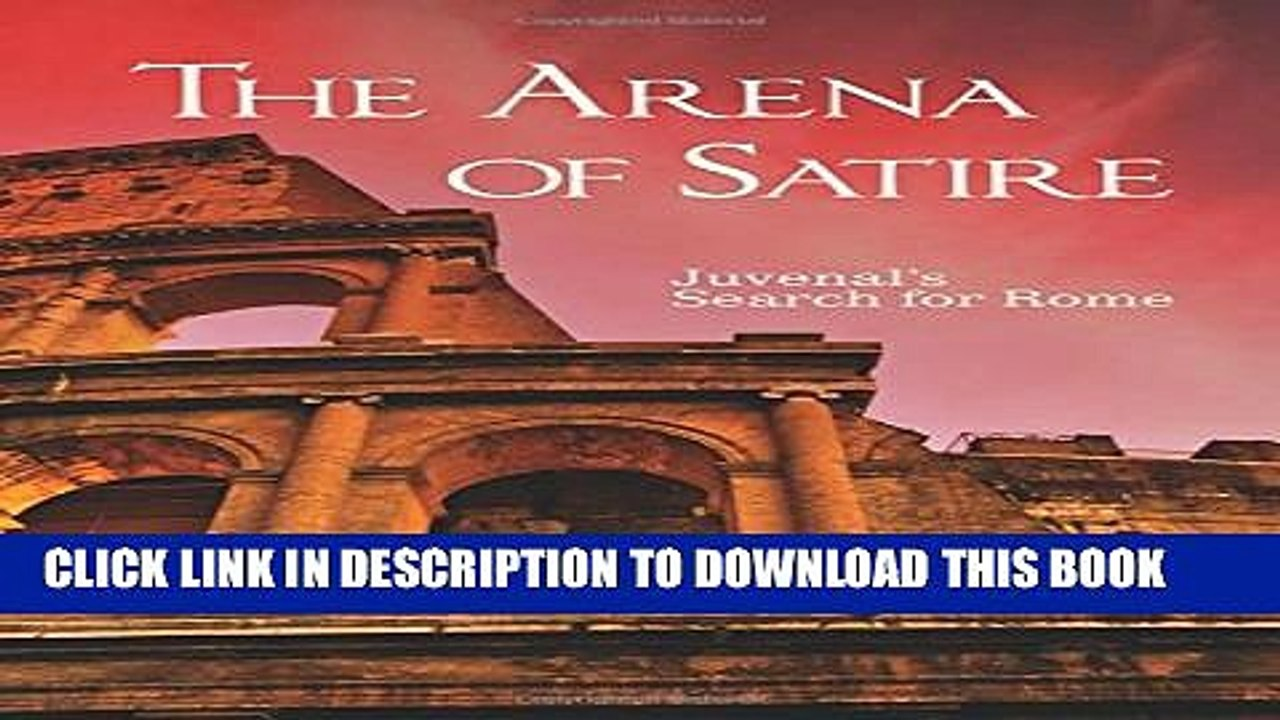Pdf The Arena Of Satire Juvenal S Search For Rome Popular
