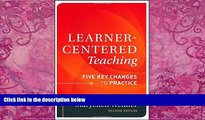 Big Deals  Learner-Centered Teaching: Five Key Changes to Practice  Free Full Read Most Wanted