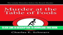 [PDF] Murder at the Table of Fools: The Lonely Detective Solves the Roach Murder Full Online