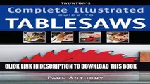 [New] Taunton s Complete Illustrated Guide to Tablesaws (Complete Illustrated Guides (Taunton))