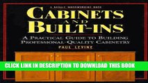 [New] Cabinets and Built-Ins: A Practical Guide to Building Professional Quality Cabinetry