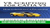 [New] VB Scripting for CATIA V5: How to Program CATIA Macros Exclusive Full Ebook