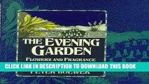 [PDF] The Evening Garden: Flowers And Fragrance From Dusk Till Dawn Popular Online