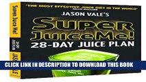 [PDF] Super Juice Me: 28 Day Juice Plan Full Collection