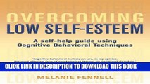 [PDF] Overcoming Low Self-Esteem: A Self-Help Guide Using Cognitive Behavioral Techniques Popular
