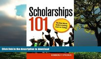 READ BOOK  Scholarships 101: The Real-World Guide to Getting Cash for College FULL ONLINE