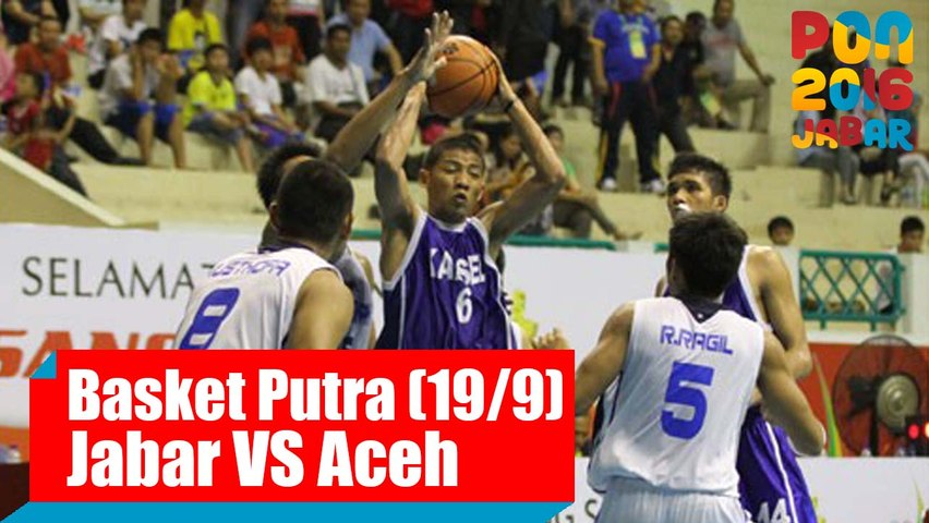 Bola Basket - (Putra) Jabar vs Aceh, Senin (19/9)