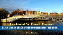 [New] Ireland s East Coast: Dublin, Louth, Wicklow   Meath Counties: Travel Adventures Exclusive