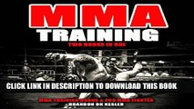 [PDF] MMA Training: Two Books in One: MMA Training for Beginners, MMA Conditioning Exclusive Full