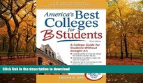 FAVORITE BOOK  America s Best Colleges for B Students: A College Guide for Students Without