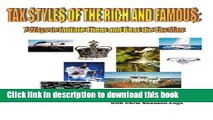 [PDF] Tax Styles of the Rich and Famous: Seven Ways to Imitate Them and Beat the Tax Man Full