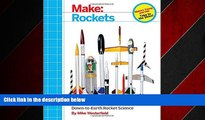 Enjoyed Read Make: Rockets: Down-to-Earth Rocket Science