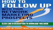 [PDF] How to Follow Up With Your Network Marketing Prospects: Turn Not Now Into Right Now! Full