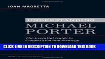 [PDF] Understanding Michael Porter: The Essential Guide to Competition and Strategy Full Colection