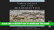 [PDF] Twilight of the Mammoths: Ice Age Extinctions and the Rewilding of America Full Online