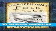 [PDF] Aberdeenshire Folk Tales (Folk Tales: United Kingdom) Full Online