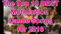 Best Wedding Dance Songs.Top 10 Mother Son Wedding Dance Songs Best 2016 Countdown