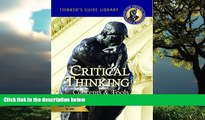 complete  Miniature Guide to Critical Thinking Concepts   Tools (Thinker s Guide Library)