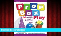 Online eBook Prop Box Play: 50 Themes to Inspire Dramatic Play (Gryphon House)