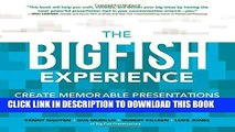 [PDF] The Big Fish Experience: Create Memorable Presentations That Reel In Your Audience Popular