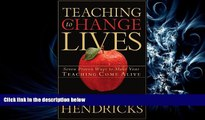 different   Teaching to Change Lives: Seven Proven Ways to Make Your Teaching Come Alive