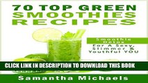 [PDF] 70 Top Green Smoothie Recipe Book : Smoothie Recipe   Diet Book For A Sexy, Slimmer