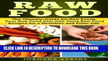 [PDF] Vegan Guide: Raw Food - The Ultimate Guide for Raw Foods, Your Raw Food Diet with Tasty Raw