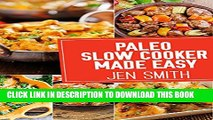 [PDF] Paleo Slow Cooker Made Easy: 75 Delicious Healthy Recipes To Help You Lose Weight Popular