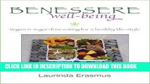 [PDF] Benessere well-being: vegan   sugar-free eating for a healthy life-style Popular Online