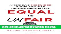[PDF] Equal Is Unfair: America s Misguided Fight Against Income Inequality Full Colection