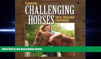 behold  Turning Challenging Horses into Willing Partners: Horse Sense and Cents
