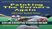 [PDF] Painting the Corners Again: Off-Center Baseball Fiction Popular Online