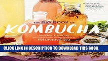 [PDF] The Big Book of Kombucha: Brewing, Flavoring, and Enjoying the Health Benefits of Fermented