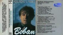Boban Zdravkovic - Pogledaj u nebo