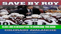 [PDF] Save by Roy: Patrick Roy and the Return of the Colorado Avalanche Popular Colection