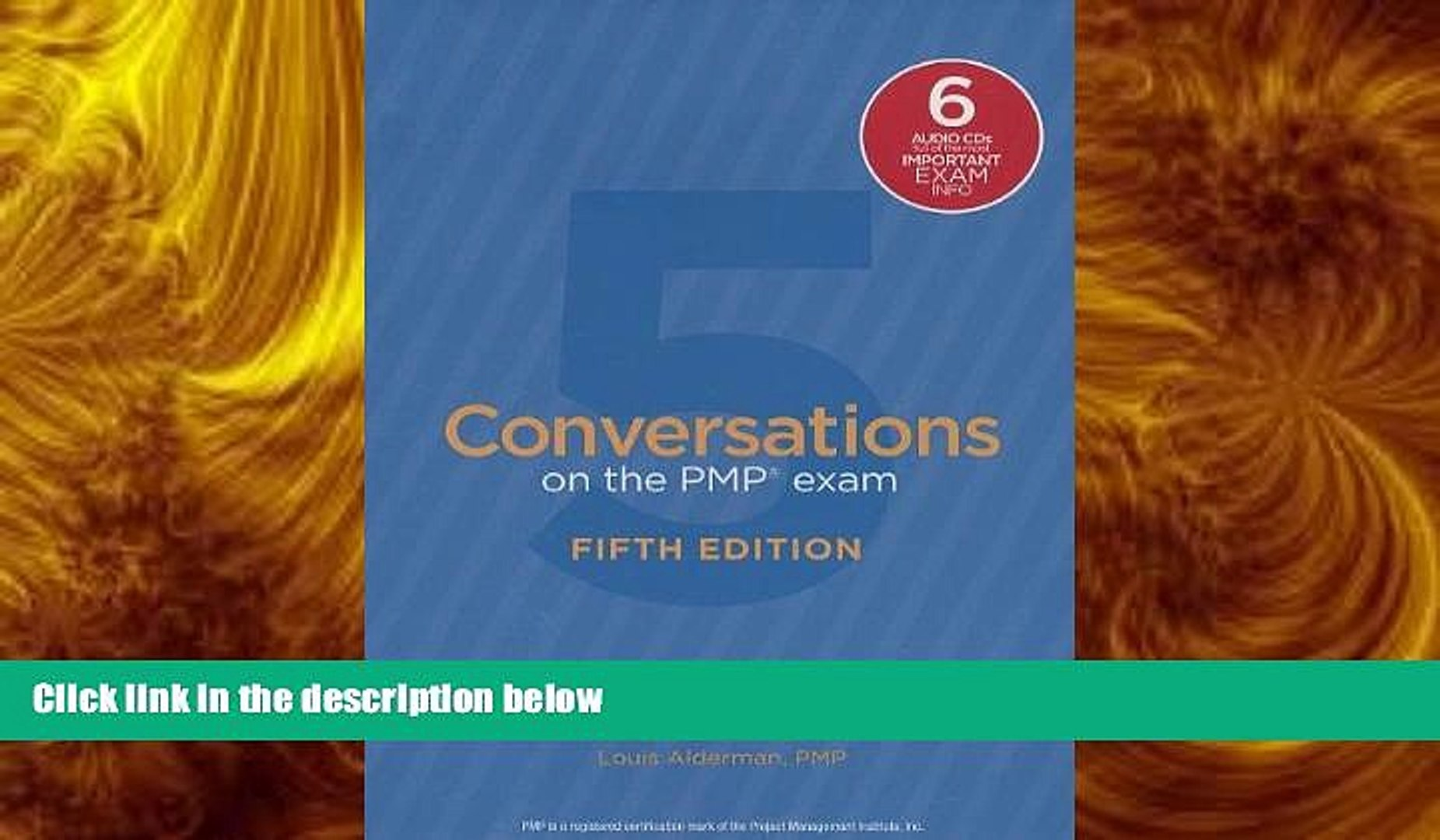 there is  Conversations on the PMP Exam: How to Pass on Your First Try: Fifth Edition